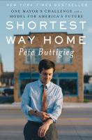 Cover image for Shortest way home one mayor's challenge and a model for America's future.