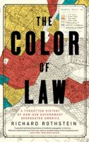 Imagen de portada para The color of law : a forgotten history of how our government segregated America