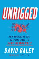 Cover image for Unrigged : how Americans are battling back to save democracy