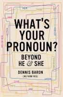 Cover image for What's your pronoun? : beyond he & she