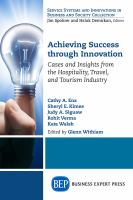 Cover image for Achieving success through innovation  cases and insights from the hospitality, travel, and tourism industry