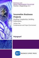 Cover image for Innovative business projects : breaking complexities, building performance. Volume one, Fundamentals and project environment