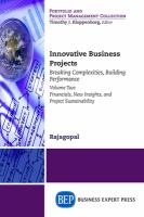 Cover image for Innovative business projects : breaking complexities, building performance. Volume two, Financials, new insights, and project sustainability