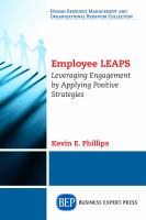 Cover image for Employee LEAPS  leveraging engagement by applying positive strategies