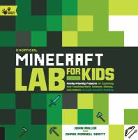 Cover image for Unofficial Minecraft lab for kids family-friendly projects for exploring and teaching math, science, history, and culture through creative building.