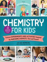 Cover image for Chemistry for kids : homemade science experiments and activities inspired by awesome chemists, past and present