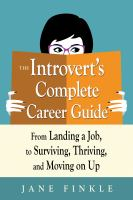 Cover image for The introvert's complete career guide from landing a job, to surviving, thriving, and moving on up