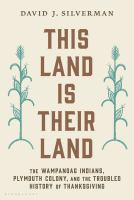 Cover image for This land is their land : the Wampanoag Indians, Plymouth Colony, and the troubled history of Thanksgiving