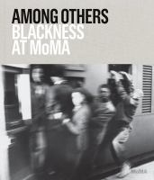 Cover image for Among others : Blackness at MoMA