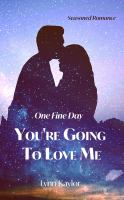Cover image for One fine day you're going to love me