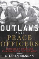 Cover image for Outlaws and peace officers : memoirs of crime and punishment in the Old West