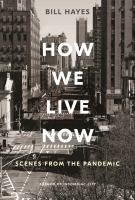Cover image for How we live now : scenes from the pandemic