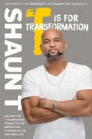 Cover image for T is for transformation : unleash the 7 superpowers to help you dig deeper, feel stronger & live your best life