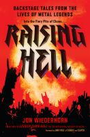 Cover image for Raising hell : backstage tales from the lives of metal legends : into the fiery pits of chaos ...