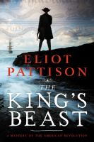 Cover image for The king's beast : a mystery of the American Revolution