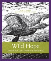 Cover image for Wild hope : stories for Lent from the vanishing