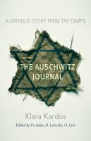 Cover image for The Auschwitz journal : a Catholic story from the camps