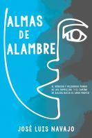 Cover image for Almas de alambre : el sórdido y peligroso mundo de los complejos y el camino de salida hacia el amor propio