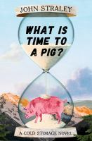 Cover image for What is time to a pig?