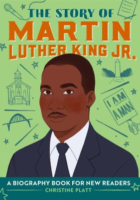 Cover image for The story of Martin Luther King Jr. : a biography book for new readers