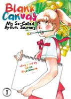 Cover image for Blank canvas : my so-called artist's journey. 1
