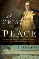 Cover image for A crisis of peace : George Washington, the Newburgh Conspiracy, and the fate of the American Revolution