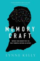 Cover image for Memory craft : improve your memory with the most powerful methods in history