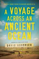 Cover image for A voyage across an ancient ocean : a bicycle journey through the northern dominion of oil