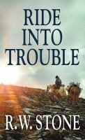 Cover image for Ride into trouble