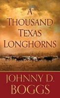 Cover image for A thousand Texas longhorns