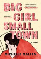 Cover image for Big girl, small town : a novel