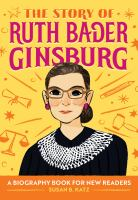 Cover image for The Story of Ruth Bader Ginsburg : A Biography Book for New Readers