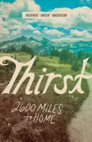 Cover image for Thirst : 2600 miles to home