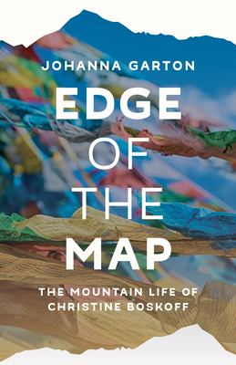 Cover image for Edge of the map : the mountain life of Christine Boskoff