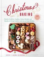Cover image for Christmas baking : festive cookies, candies, cakes, breads, and snacks to bring comfort and joy to your holiday