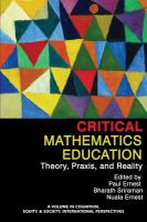 Cover image for Critical mathematics education  theory, praxis, and reality