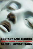 Cover image for Ecstasy and terror : from the Greeks to Game of thrones