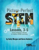 Cover image for Picture-perfect STEM lessons, 3-5 using children's books to inspire STEM learning