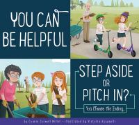 Cover image for You can be helpful : step aside or pitch in? : you choose the ending