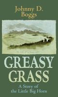 Cover image for Greasy grass a story of the Little Big Horn