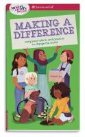 Cover image for A smart girl's guide, making a difference : using your talents and passions to change the world