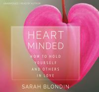 Cover image for Heart minded how to hold yourself and others in love