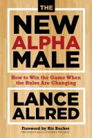 Cover image for The new alpha male : how to win the game when the rules are changing