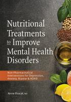Imagen de portada para Nutritional treatments to improve mental health disorders : non-pharmaceutical intervention for depression, anxiety, bipolar & ADHD