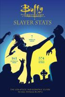 Cover image for Buffy the vampire slayer slayer stats : the complete infographic guide to all things Buffy