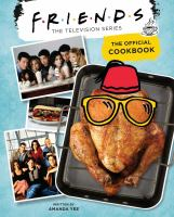 Cover image for Friends : the television series, the official cookbook