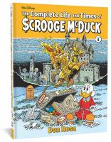 Cover image for The complete life and time of Scrooge McDuck. Volume 1