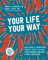 Cover image for Your life, your way : skills to help teens manage emotions and build resilience