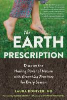 Cover image for The Earth prescription : discover the healing power of nature with grounding practices for every season