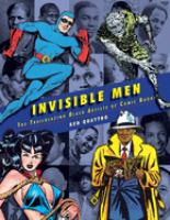 Cover image for Invisible men : the trailblazing Black artists of comic books